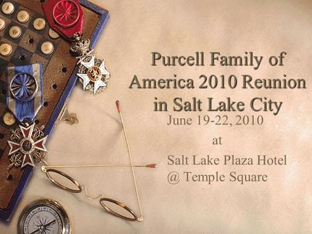 Purcell Family of America 2010 Reunion in Salt Lake City June 19-22, 2010 at Salt Lake Plaza Temple Square.