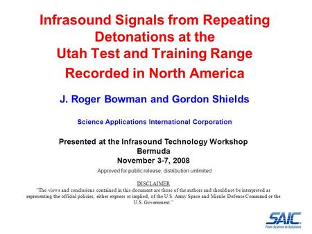 Infrasound Signals from Repeating Detonations at the Utah Test and Training Range Recorded in North America J. Roger Bowman and Gordon Shields Science.