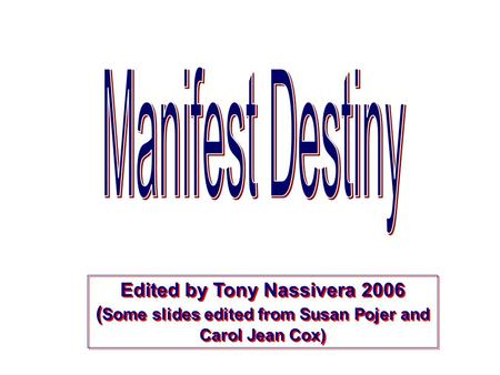 Edited by Tony Nassivera 2006 ( Some slides edited from Susan Pojer and Carol Jean Cox)