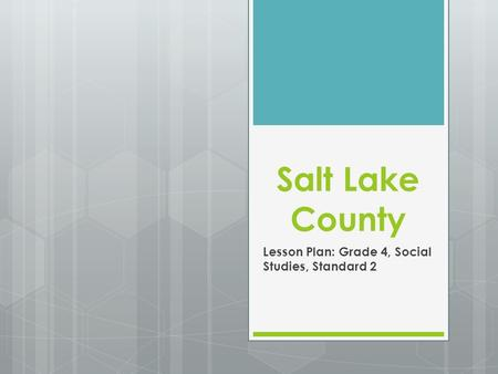 Salt Lake County Lesson Plan: Grade 4, Social Studies, Standard 2.