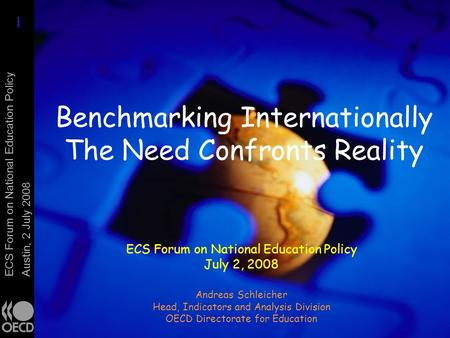 ECS Forum on National Education Policy Austin, 2 July 2008 Benchmarking Internationally The Need Confronts Reality ECS Forum on National Education Policy.