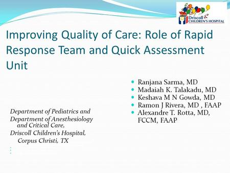 Improving Quality of Care: Role of Rapid Response Team and Quick Assessment Unit Department of Pediatrics and Department of Anesthesiology and Critical.