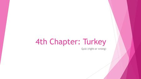 4th Chapter: Turkey Quiz (right or wrong). The teenagers are brought to Istanbul by 5 witches. Right Wrong.