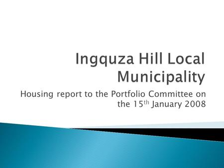 Housing report to the Portfolio Committee on the 15 th January 2008.