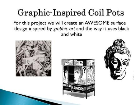 For this project we will create an AWESOME surface design inspired by graphic art and the way it uses black and white.