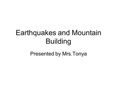Earthquakes and Mountain Building