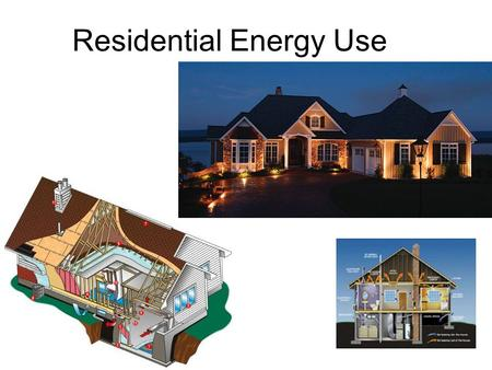 1 Residential Energy Use. 2 This week Residential electricity use Residential gas use How the sun effects the heat and cooling load of a building.