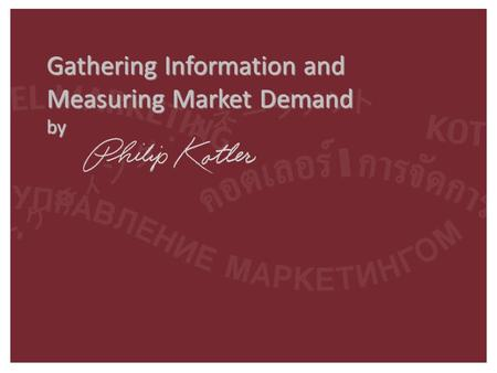 1-1 Gathering Information and Measuring Market Demand by.