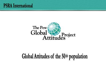 2 Methods The Pew Global Attitudes survey interviewed over 38,000 people in 44 nations in Summer 2002 and an additional 16,000 in 20 countries in May.