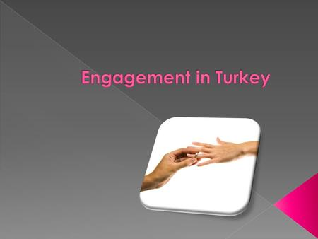  The step after the ceremony for agreement to marry is engagement. The engagement ceremony is held in the bride's home and the costs of the ceremony.