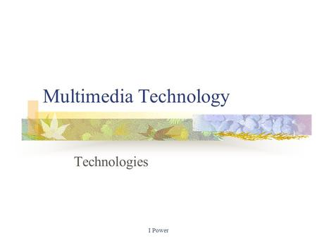 I Power Multimedia Technology Technologies. Higher USB The Universal Serial Bus is a means of connecting external devices such as scanners, keyboards,