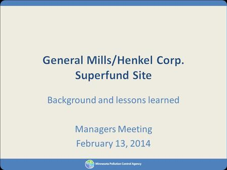 Background and lessons learned Managers Meeting February 13, 2014.