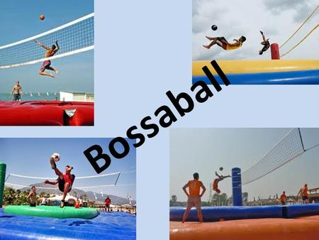 Bossaball. Sport Equipment Where? Competions Units.