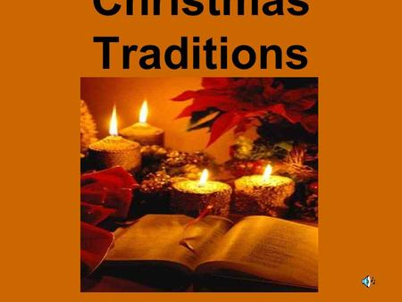 Christmas Traditions How does your family celebrate Christmas? Christmas is a holiday that is enjoyed by many people all around the world. People celebrate.