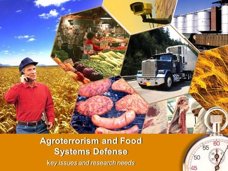 Agroterrorism and Food Systems Defense key issues and research needs.