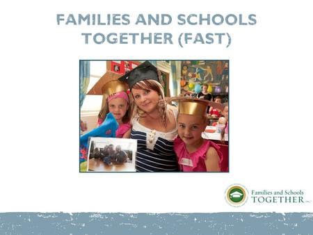 FAMILIES AND SCHOOLS TOGETHER (fast) FAST family in Belfast.