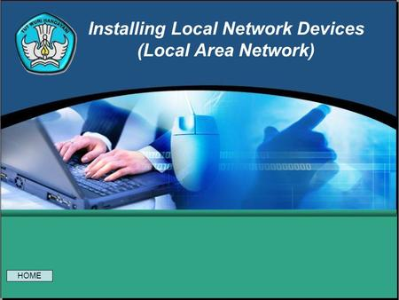 Installing Local Network Devices (Local Area Network) HOME.