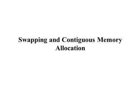 Swapping and Contiguous Memory Allocation. Multistep Processing of a User Program User programs go through several steps before being run. Program components.