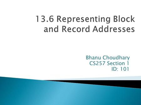 Bhanu Choudhary CS257 Section 1 ID: 101.  Introduction  Addresses in Client-Server Systems  Logical and Structured Addresses  Pointer Swizzling 