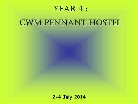 YEAR 4 : CWM PENNANT HOSTEL 2-4 July 2014. There are all the facilities we need to make our stay safe and comfortable. No TV!! bedrooms lounge.