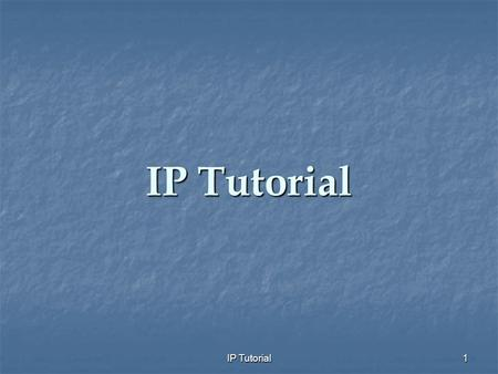 IP Tutorial 1. 2 An IP address is a unique number used to identify your computer on the internet. Every system has it's own unique IP address. IP addresses.