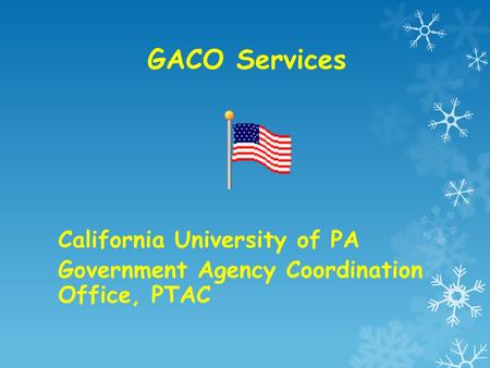 GACO Services California University of PA Government Agency Coordination Office, PTAC.