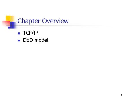 1 Chapter Overview TCP/IP DoD model. 2 Network Layer Protocols Responsible for end-to-end communications on an internetwork Contrast with data-link layer.