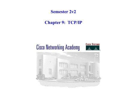 Semester 2v2 Chapter 9: TCP/IP. List three components of the TCP/IP protocol stack. protocols to support file transfer, e-mail, remote login, and other.