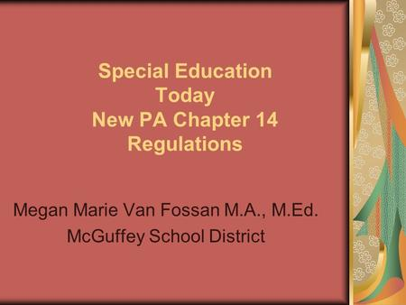 Special Education Today New PA Chapter 14 Regulations