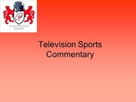 Television Sports Commentary. What is the difference between: Newspaper sports reports? Radio sports commentary? Television sports commentary?