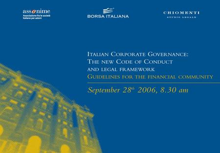 Introduction to the new Corporate Governance Code Michele Monti Executive Director Legal & Institutional Affairs Borsa Italiana S.p.A. London, September.