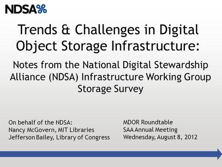 Trends & Challenges in Digital Object Storage Infrastructure: Notes from the National Digital Stewardship Alliance (NDSA) Infrastructure Working Group.