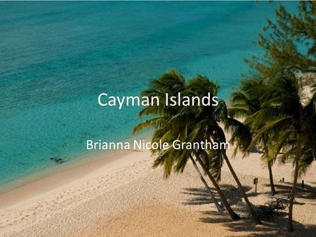 Cayman Islands Brianna Nicole Grantham. Travel & Cost *$187.30 7:55 Depart Miami Arrive George Town 2:25pm Saturday 5-Feb Duration 1 Hour 20 Minutes Cayman.