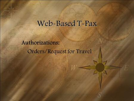 Web-Based T-Pax Authorizations: Orders/Request for Travel.