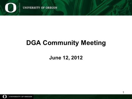 DGA Community Meeting June 12, 2012 1. DGA Community Meeting: Agenda June 12, 2012 Agenda ItemDiscussion Leader Welcome and IntroductionsMoira Kiltie.