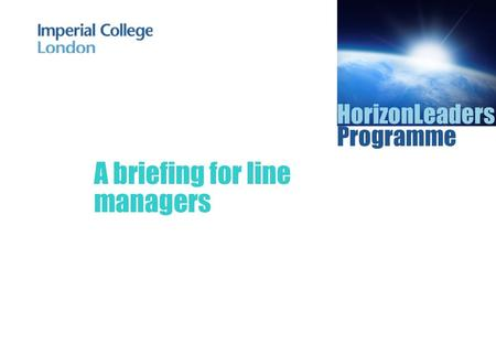 HorizonLeaders Programme A briefing for line managers.