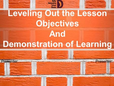Leveling Out the Lesson Objectives Demonstration of Learning