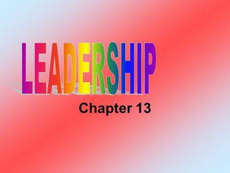 Chapter 13. Leaders Individuals who… establish direction for a group gain the group members' commitment motivate them to achieve goals to move in that.
