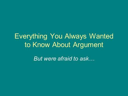 Everything You Always Wanted to Know About Argument But were afraid to ask…