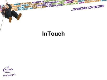 InTouch. Looking at Background Consultation process The scheme Resources.