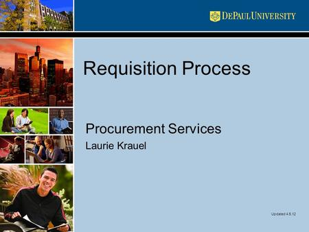 Requisition Process Procurement Services Laurie Krauel Updated 4.5.12.