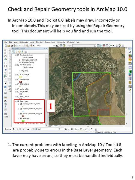 Check and Repair Geometry tools in ArcMap 10.0 1. The current problems with labeling in ArcMap 10 / Toolkit 6 are probably due to errors in the Base Layer.