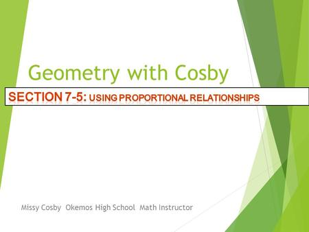 Geometry with Cosby Missy Cosby Okemos High School Math Instructor.