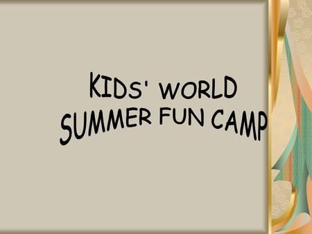 This summer KWNS TEAM prepared for your children an unforgettable holiday. KIDS' WORLD SUMMER FUN CAMP will have 8 weeks and a half: from 1st of July.