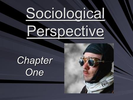 Sociological Perspective Chapter One. Sociological Theory A theory is a statement of how and why specific facts are related. The goal of sociological.
