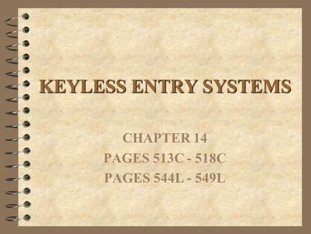 KEYLESS ENTRY SYSTEMS CHAPTER 14 PAGES 513C - 518C PAGES 544L - 549L.