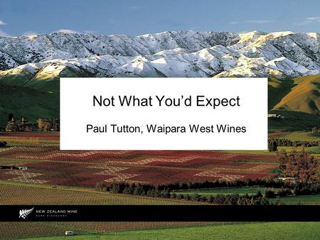 Not What You'd Expect Paul Tutton, Waipara West Wines.