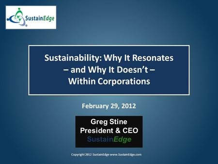 Sustainability: Why It Resonates – and Why It Doesn't – Within Corporations Sustainability: Why It Resonates – and Why It Doesn't – Within Corporations.