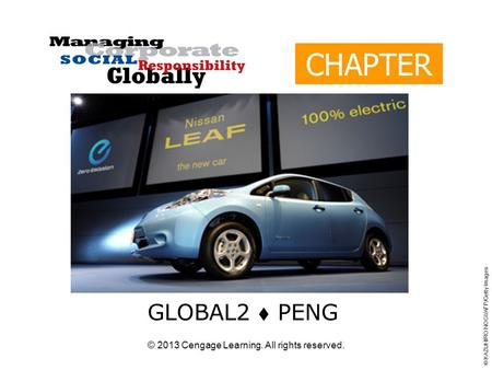 © 2013 Cengage Learning. All rights reserved. CHAPTER 14 GLOBAL2  PENG © KAZUHIRO NOGI/AFP/Getty Images.