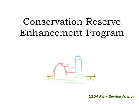 Conservation Reserve Enhancement Program USDA Farm Service Agency.
